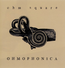 OHM SQUARE - Ohmophonica